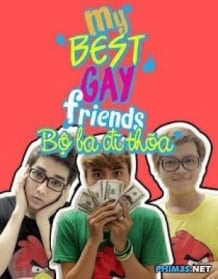 My best gay friends – Bộ Ba Đĩ Thõa
