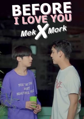 Before I Love You: MekXMork